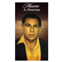 Maximo A. Martinez